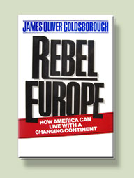 Rebel Europe: How America Can Live with a Changing Continent
